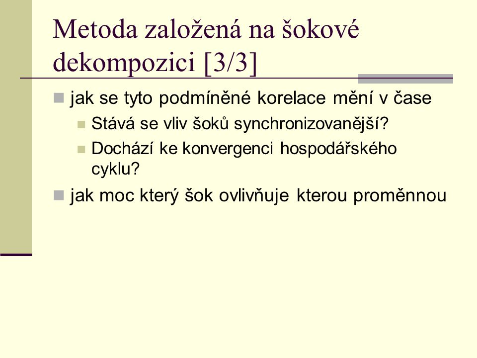 Metoda založená na šokové dekompozici [3/3]